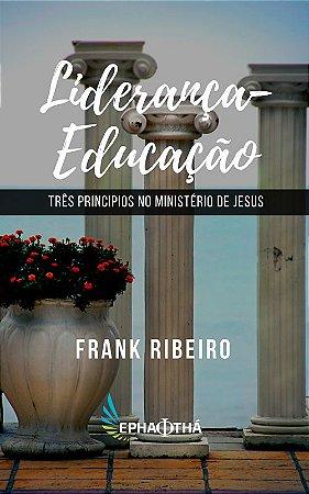 Liderança Educação: Três Princípios no Ministério de Jesus