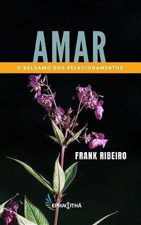 Amar: O Bálsamo dos Relacionamentos