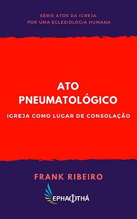 Ato Pneumatológico: Lugar de Consolação
