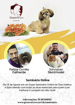 Seminário Online 13/08 - Spitz e Tosa Asiática Felipe Galharde e Johnatan Skolimoski
