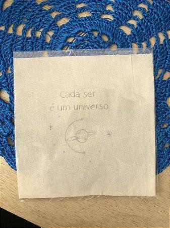 RISCO DE BORDADO - Cada ser é um universo