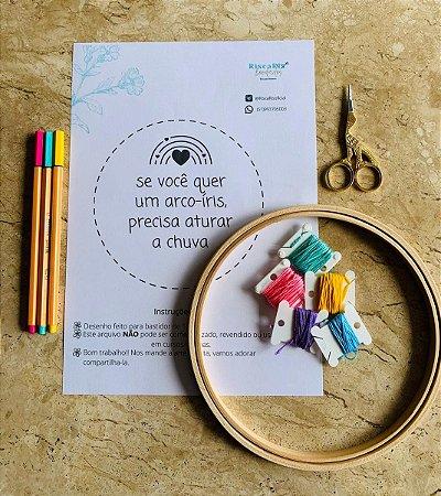 RISCO DE BORDADO - Se você quer um arco-íris, precisa aturar a chuva