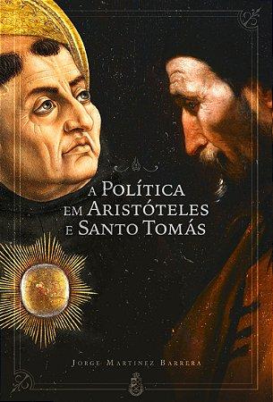 A Política em Aristóteles e Santo Tomás - Jorge Barrera