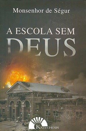 Escola sem Deus - Monsenhor de Ségur