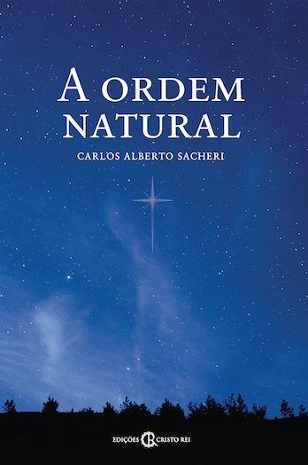 A Ordem Natural - Carlos Alberto Sacheri