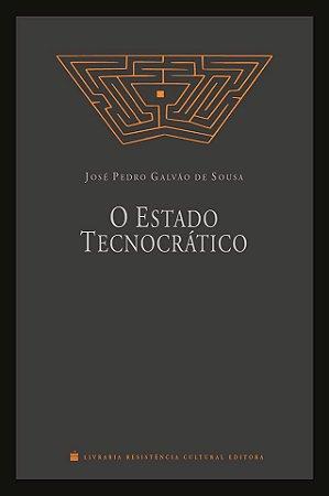 O Estado Tecnocrático - José Pedro Galvão de Sousa