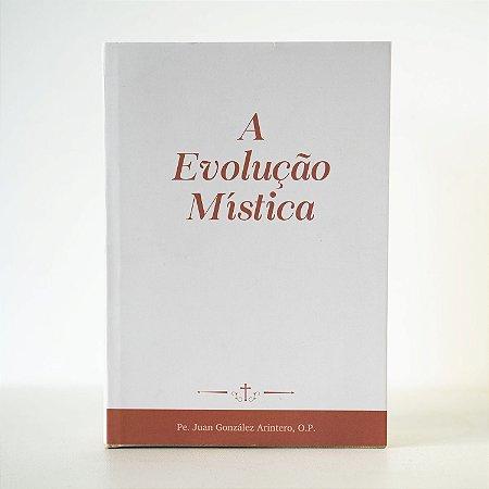 A Evolução Mística - Padre Arintero (CAPA DURA)