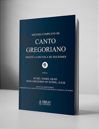 Método Completo de Canto Gregoriano – Dom Gregório, O. S. B. (Fac-símile em Espanhol)