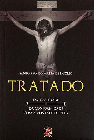 Tratado da castidade e da conformidade com a vontade de Deus - Santo Afonso de Ligório