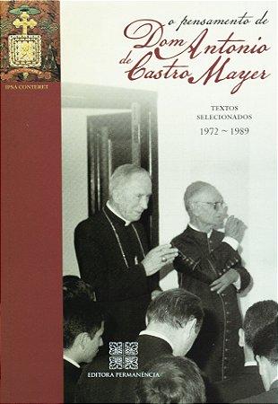 O Pensamento de Dom Antonio de Castro Mayer - Texto Selecionados - 1972 ~ 1989