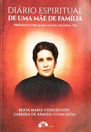 Diário Espiritual de uma Mãe de Família - Beata Maria Conchita