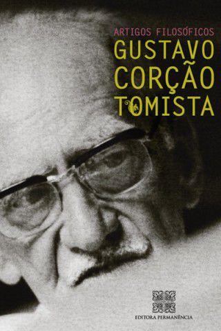 Gustavo Corção Tomista - Artigos Filosóficos