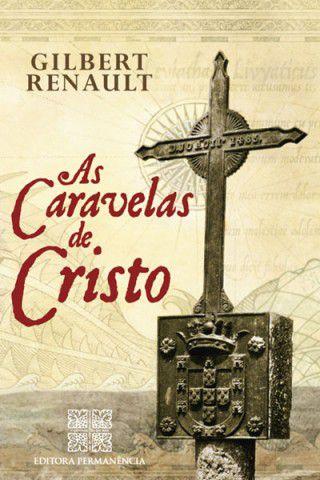As Caravelas de Cristo - Gilbert Renault (CAPA DURA)