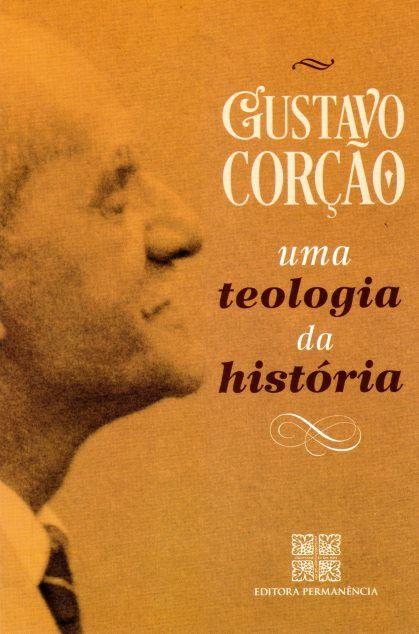 Uma Teologia da História - Gustavo Corção