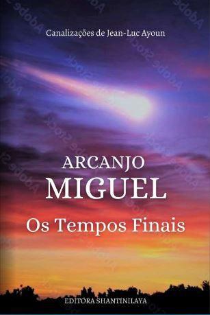 EBOOK ARCANJO MIGUEL, OS TEMPOS FINAIS
