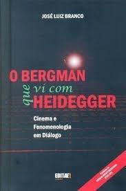 O Bergman que vi com Heidegger de José Luiz Branco