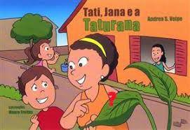Tati, Jana e a Taturana