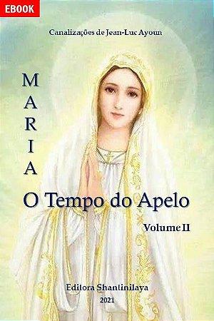 EBOOK MARIA: O TEMPO DO APELO - VOL. 2