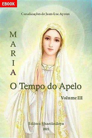 EBOOK MARIA:O TEMPO DO APELO - VOLUME 3