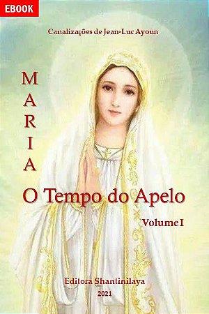 EBOOK MARIA: O TEMPO DO APELO - EM 3 VOLUMES
