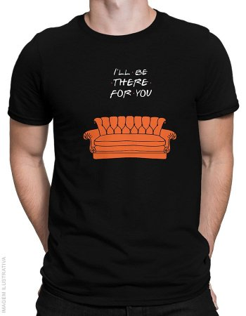 Camiseta Friends I'll Be There For You - Masculina