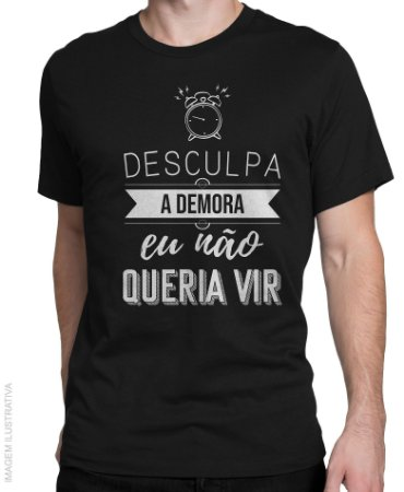 Camiseta Desculpa a Demora
