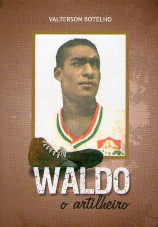 LIVRO + DVD: WALDO - O ARTILHEIRO