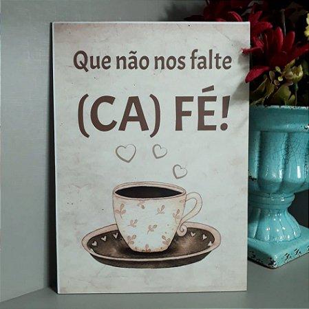 Quadro mdf Que não nos falte café