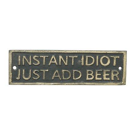 Placa Ferro Instant Idiot Cor Preto 19x11,5cm
