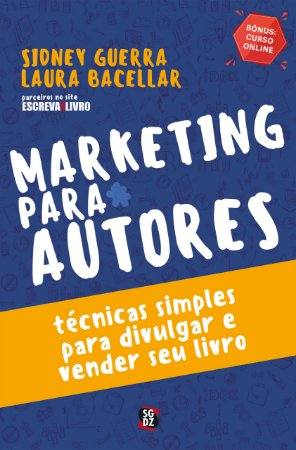 Marketing para autores. Técnicas simples para divulgar e vender seu livro