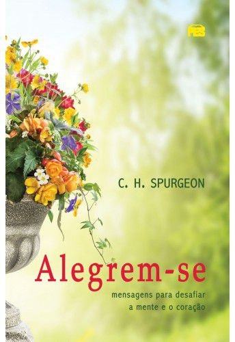 Alegrem-se / C. H. Spurgeon