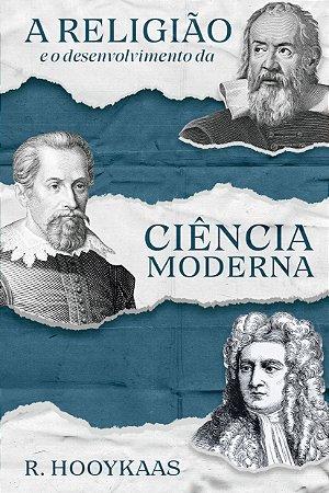 A religião e o desenvolvimento da ciência moderna