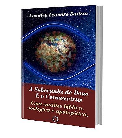 A Soberania de Deus e o Coronavirus / Amadeu Batista