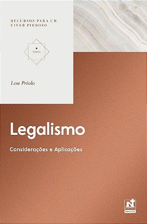 Legalismo / Lou Priolo