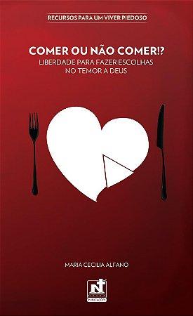 Comer ou não comer / Maria Cecilia Alfano