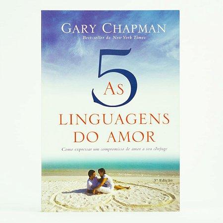 As 5 linguagens do Amor / G. Chapman