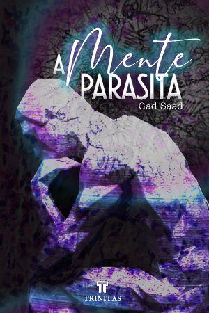 A Mente Parasita / Gad Saad