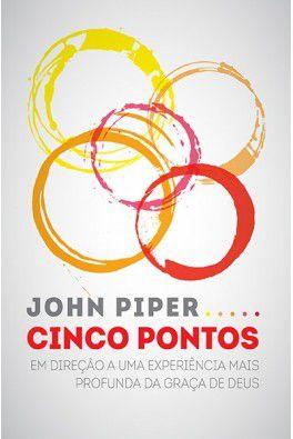 Cinco Pontos / John Piper