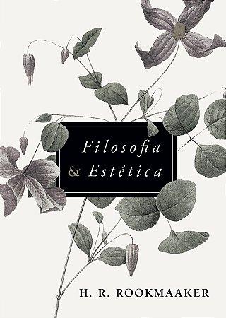 Filosofia & Estética / Hans Rookmaaker