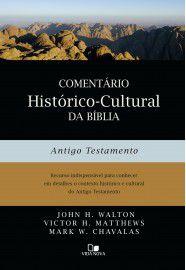 Comentário histórico-cultural da Bíblia: Antigo Testamento / John H. Walton e outros