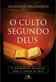 O Culto segundo Deus / Augustus Nicodemus Lopes