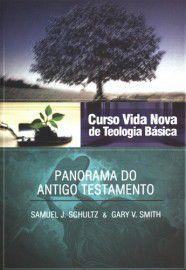 Curso Vida Nova de Teologia Básica - Vol. 2 - Panorama do Antigo Testamento / Samuel J. Schultz & Gary V. Smith