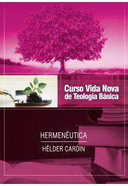Curso Vida Nova de Teologia Básica - vol. 13 -  Hermenêutica / Hélder Cardin