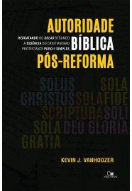 Autoridade Bíblica Pós-Reforma / Kevin Vanhoozer