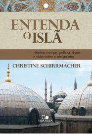 Entenda o Islã / Christine schirrmacher