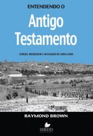 Entendendo o Antigo Testamento / Raymond Brown