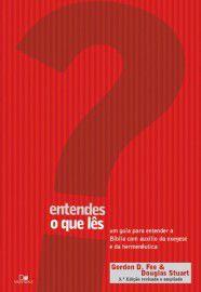 Entendes o que lês? - 3.ª Edição revisada e ampliada / Gordon D. Fee & Douglas Stuart