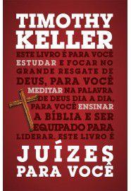 Juízes para você / Timothy Keller