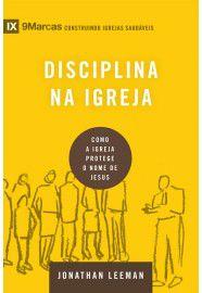 Série 9Marcas: Disciplina na Igreja / Jonathan Leeman
