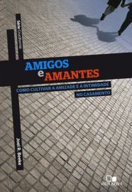 Série Cruciforme - Amigos e Amantes / Joel R. Beeke